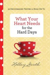 What-Your-Heart-Needs-for-the-Hard-Days